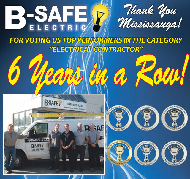 B-Safe Electric has been awarded Best Electrical Contractor six year in a row by the Mississauga Business Times