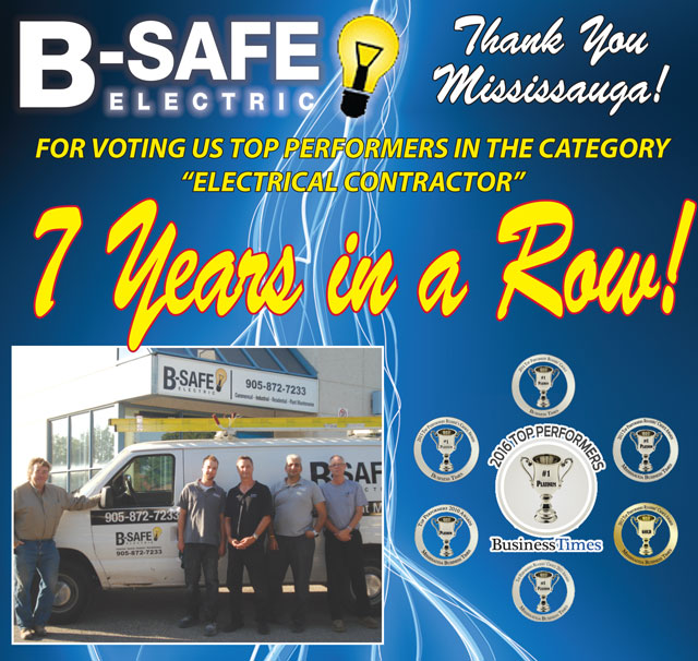 B-Safe Electric has been awarded Top Performer Electrical Contractor seven years in a row by the Mississauga Business Times